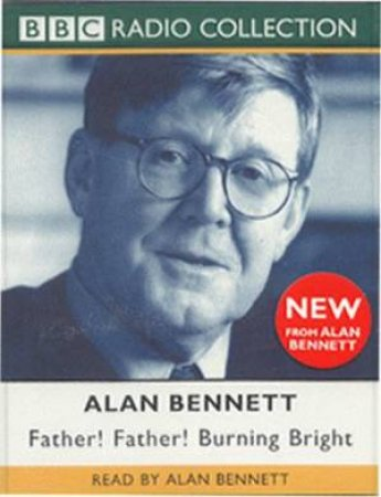 Father! Father! Burning Bright - CD by Alan Bennett