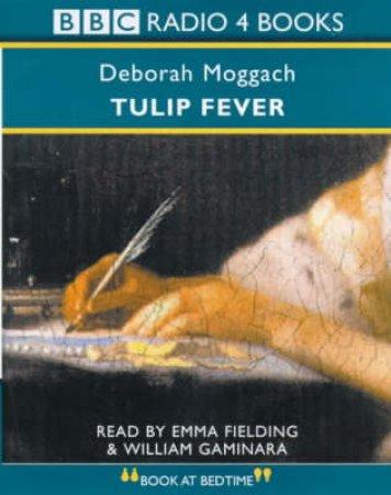 Tulip Fever - Cassette by Deborah Moggach