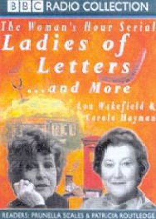 BBC Radio Collection: The Woman's Hour Serial: Ladies Of Letters And More - Cassette by Lou Wakefield & Carole Hayman