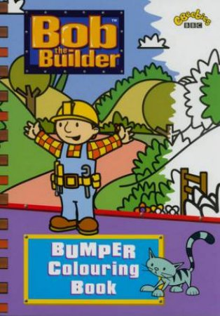 Bob The Builder Bumper Colouring Book by Various