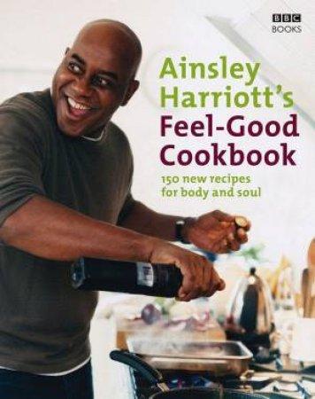Ainsley Harriott's Feel-Good Cookbook by Ainsley Harriott