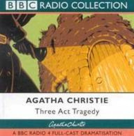 BBC Radio Collection: Poirot: Three Act Tragedy - CD by Agatha Christie