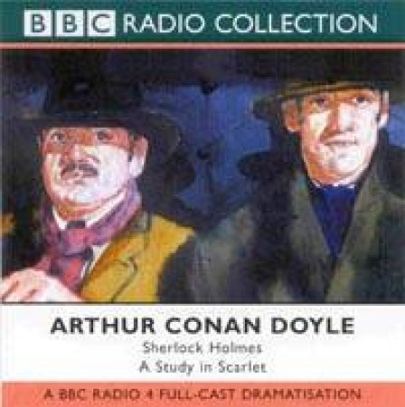 BBC Radio Collection: Sherlock Holmes: A Study In Scarlet - CD by Arthur Conan Doyle