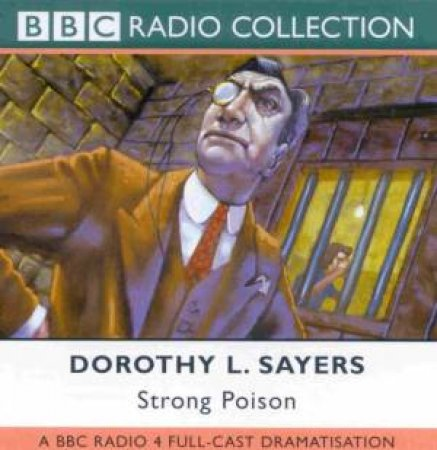 BBC Radio Collection: A Lord Peter Wimsey Mystery: Strong Poison - CD by Dorothy L Sayers