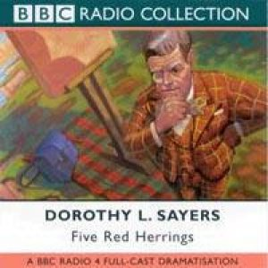 BBC Radio Collection: A Lord Peter Wimsey Mystery: Five Red Herrings - CD by Dorothy L Sayers
