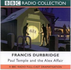 BBC Radio Collection: Paul Temple And The Alex Affair - CD by Francis Durbridge