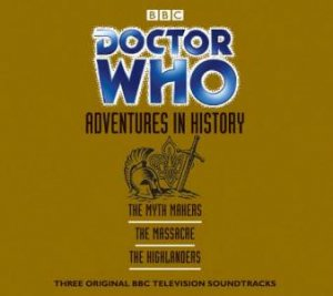 BBC Radio Collection: Doctor Who: Adventures In History - CD by Various