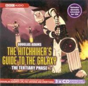 Hitchhikers Guide To The Galaxy: Tertiary Phase - CD by Douglas Adams