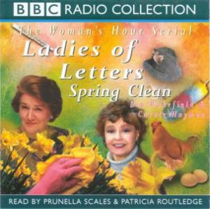 BBC Radio Collection: The Woman's Hour Serial: Ladies Of Letters Spring Clean - Cassette by Lou Wakefield & Carole Hayman