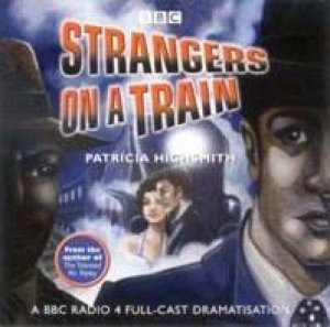 BBC Radio Collection: Strangers On A Train - CD by Patricia Highsmith