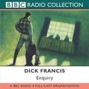 BBC Radio Collection: Enquiry - CD by Dick Francis