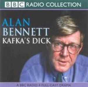 Kafka's Dick - CD by Alan Bennett