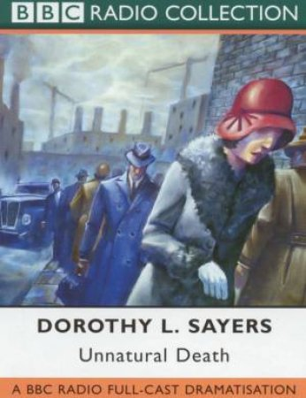 BBC Radio Collection: A Lord Peter Wimsey Mystery: Unnatural Death - CD by Dorothy L Sayers