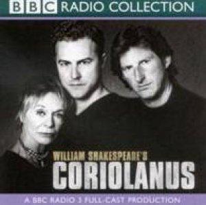 BBC Radio Collection: Shakespeare: Coriolanus - CD by William Shakespeare