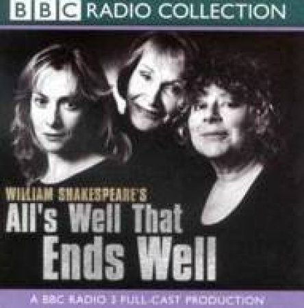BBC Radio Collection: Shakespeare: All's Well That Ends Well - CD by William Shakespeare