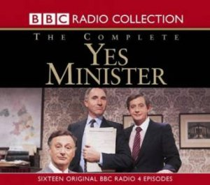 BBC Radio Collection: The Complete Yes Minister - CD by Jonathon Lynn & Antony Jay
