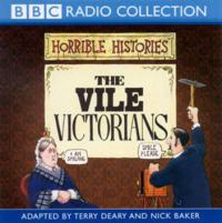 BBC Radio Collection: Horrible Histories: The Vile Victorians - Cassette by Terry Deary & Nick Baker