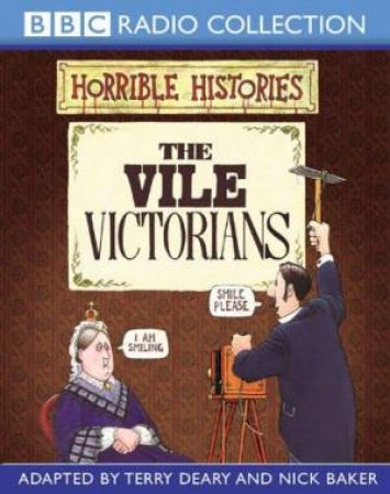 BBC Radio Collection: Horrible Histories: The Vile Victorians - CD by Terry Deary & Nick Baker