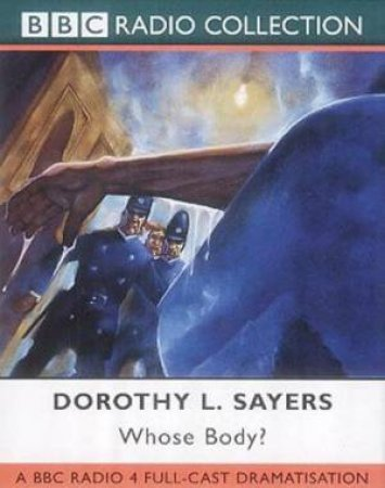 BBC Radio Collection: A Lord Peter Wimsey Mystery: Whose Body? - Cassette by Dorothy L Sayers