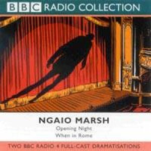 BBC Radio Collection: Opening Night & When In Rome - CD by Ngaio Marsh