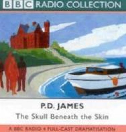 BBC Radio Collection: The Skull Beneath The Skin - CD by P D James