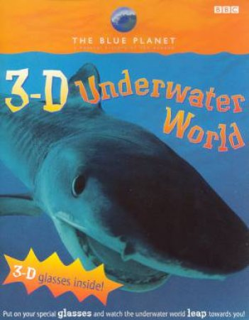 The Blue Planet: 3-D Underwater World by Various
