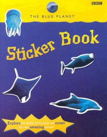 The Blue Planet Sticker Book by Various