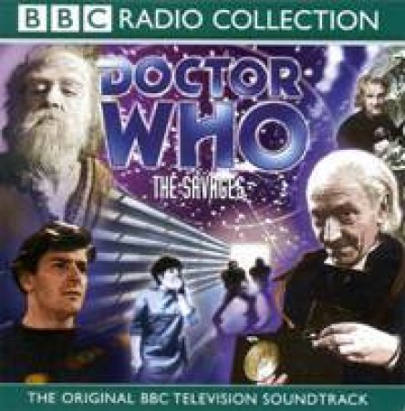 BBC Radio Collection: Doctor Who: The Savages - CD by Various