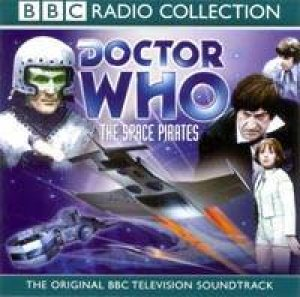 BBC Radio Collection: Doctor Who: The Space Pirates - CD by Various