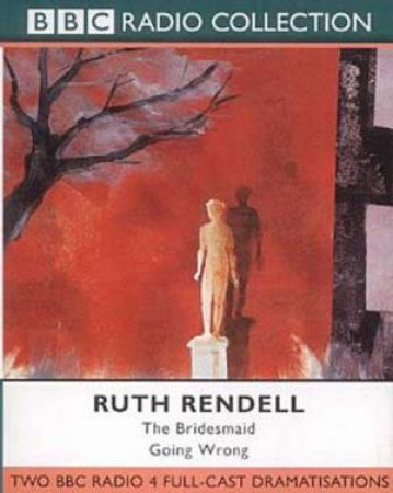 The Bridesmaid & Going Wrong - Cassette by Ruth Rendell