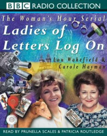 BBC Radio Collection: The Woman's Hour Serial: Ladies Of Letters Log On - Cassette by Lou Wakefield & Carole Hayman