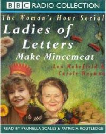BBC Radio Collection: The Woman's Hour Serial: Ladies Of Letters Make Mincemeat - Cassette by Lou Wakefield & Carole Hayman