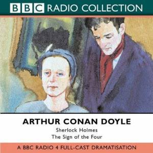 BBC Radio Collection: Sherlock Holmes: The Sign Of The Four - CD by Arthur Conan Doyle
