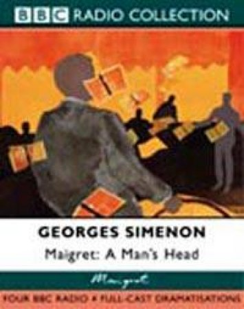 BBC Radio Collection: Maigret: A Man's Head - Cassette by Simenon Georges