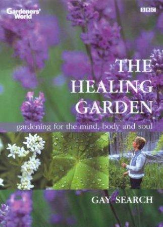 Gardener's World: The Healing Garden by Gay Search
