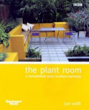 The Plant Room A Contemporary Guide To Urban Gardening
