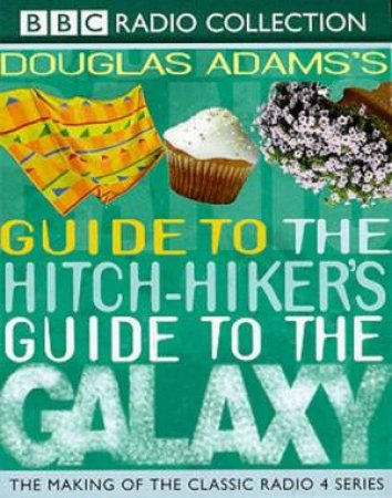 The Guide To The Hitch Hiker's Guide To The Galaxy - Tape by Douglas Adams