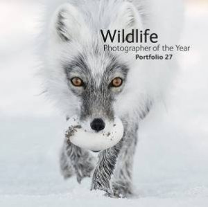 Wildlife Photographer Of The Year Portfolio 27 by Natural History Museum