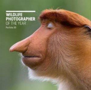 Wildlife Photographer Of The Year: Portfolio 30 by Various