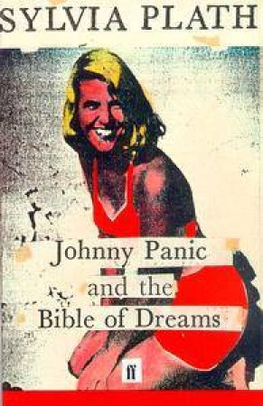 Faber Classics: Johnny Panic & Bible of Dream by Sylvia Plath