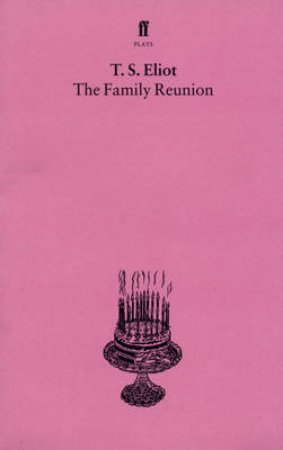 Family Reunion by T S Eliot