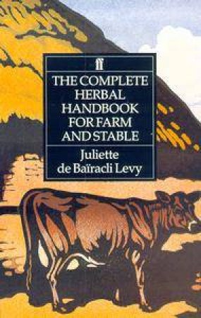 Complete Herbal Handbook for Farm & Stable by Julie de Bairacli-Levy