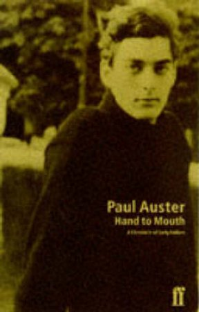 Hand To Mouth: A Chronicle Of Early Failure by Paul Auster