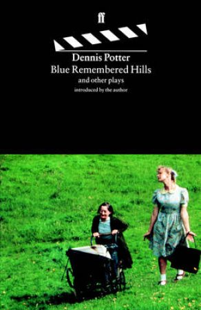 Blue Remembered Hills & Other Plays