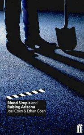 Blood Simple & Raising Arizona - Screenplays