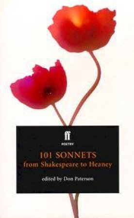 101 Sonnets: From Shakespeare To Heaney by Don Paterson