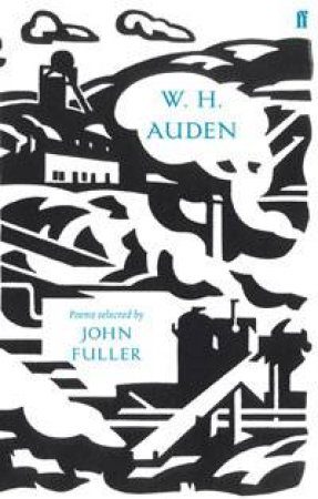 W. H. Auden: Poems Selected by John Fuller