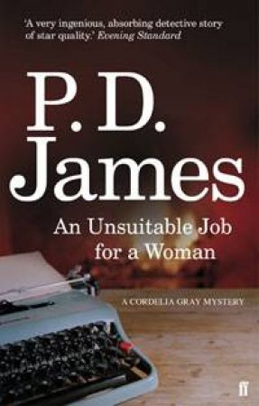 An Unsuitable Job for a Woman: A Cordelia Gray Mystery