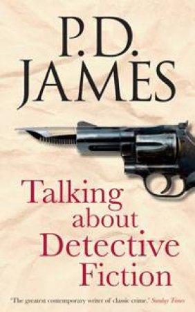 Talking About Detective Fiction by P.D. James