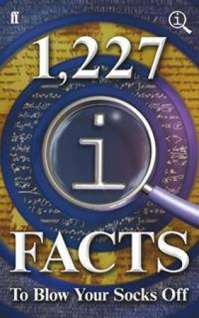 1,227 QI Facts To Blow Your Socks Off by John Lloyd & John Mitchinson